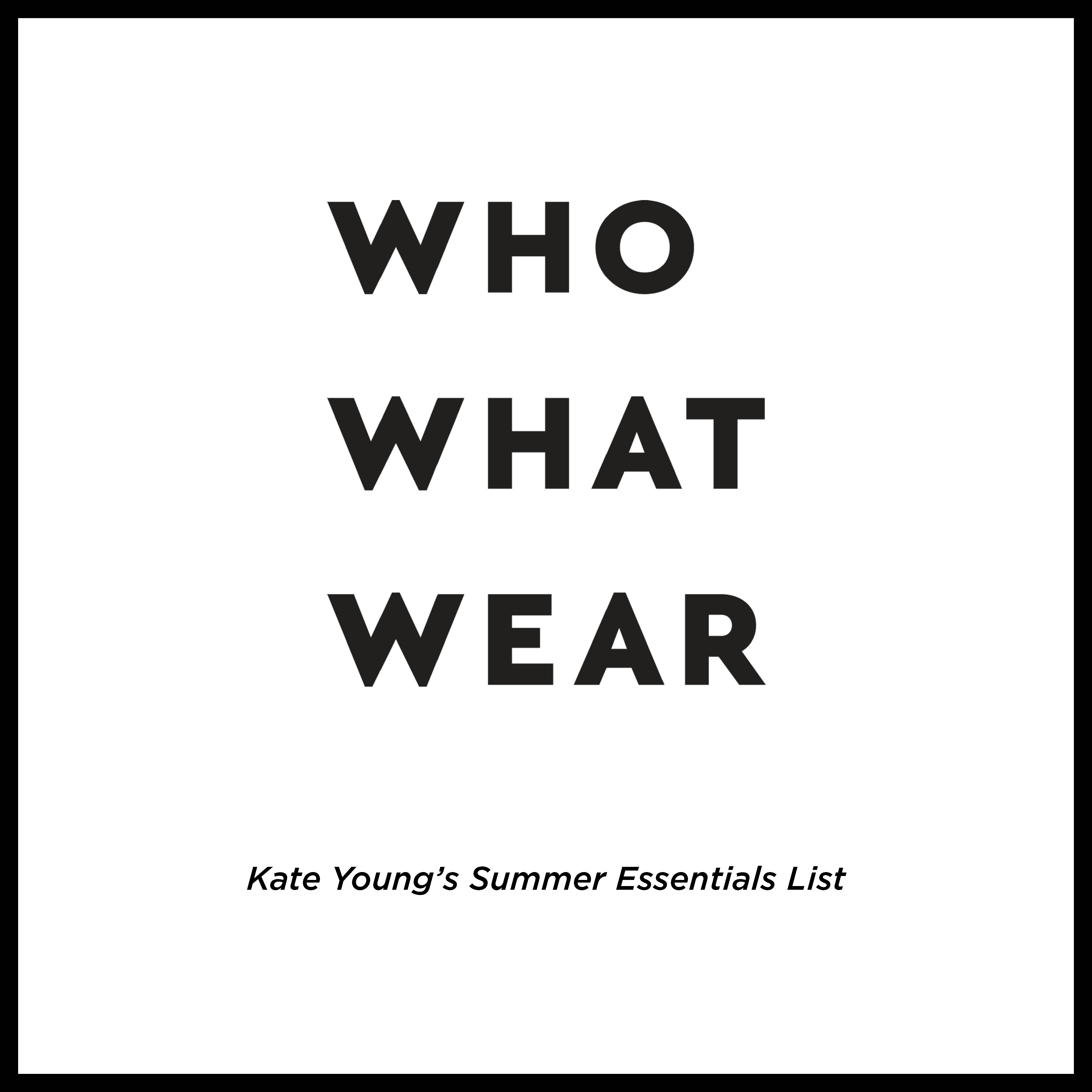KATE YOUNG FOR TURA FEATURED ON WHO WHAT WEAR IN KATE YOUNG'S SUMMER ESSENTIALS LIST