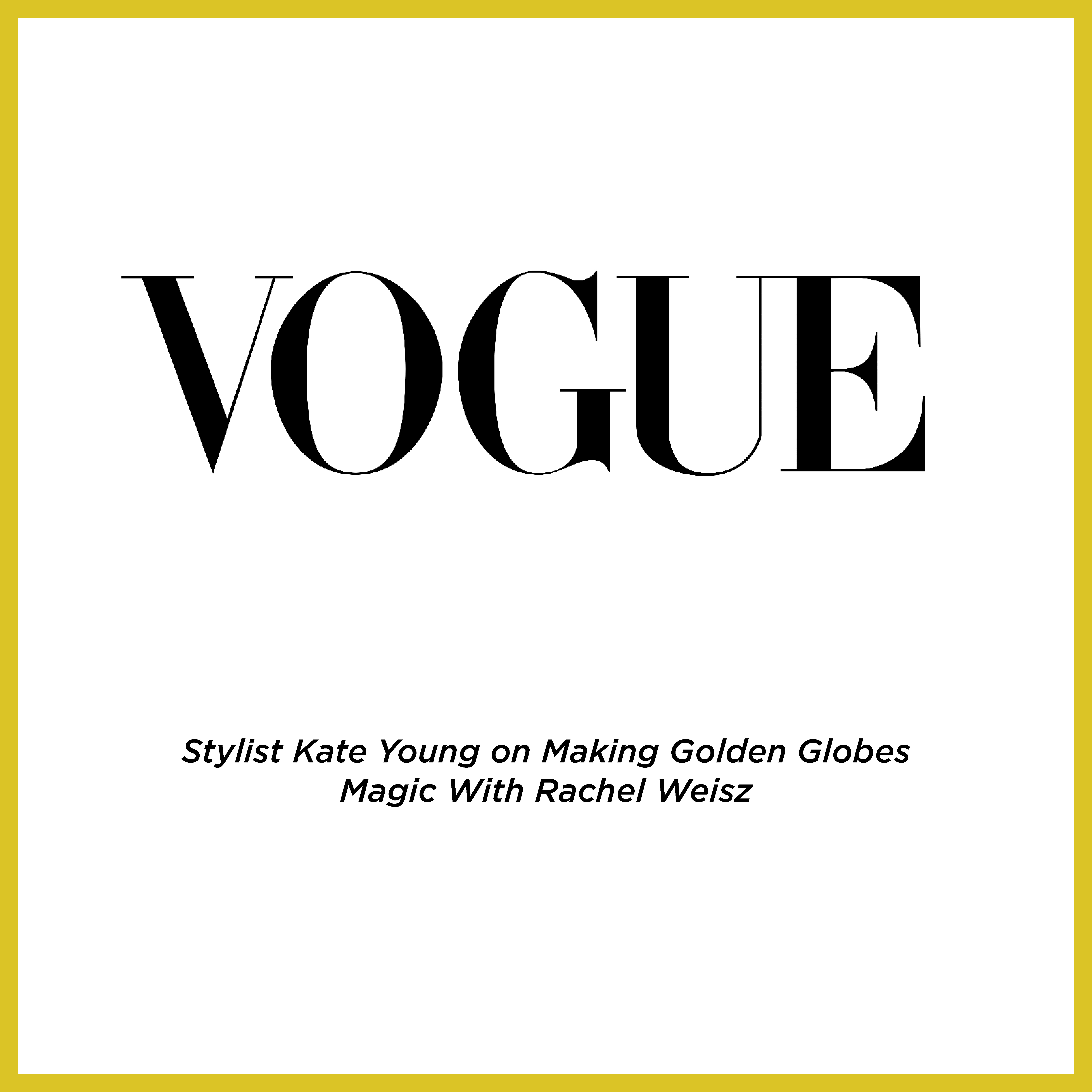 KATE YOUNG ON MAKING GOLDEN GLOBES MAGIC IN VOGUE